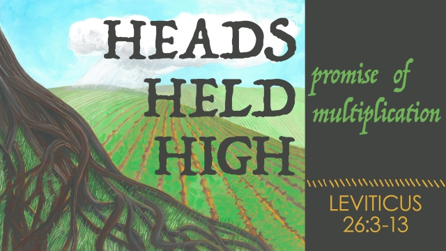 Heads Held High Title Leviticus 26 3-13
